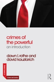 Crimes of the Powerful - An Introduction ebook by Dawn L. Rothe,David Kauzlarich