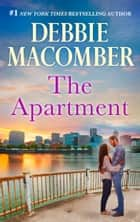 The Apartment ebook by Debbie Macomber
