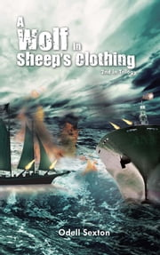 A Wolf In Sheep's Clothing - 2nd in Trilogy ebook by Odell Sexton