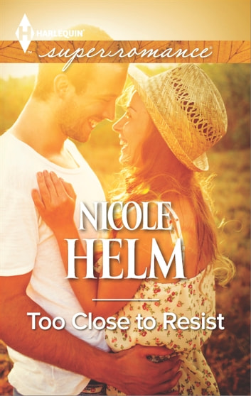 Too Close to Resist ebook by Nicole Helm