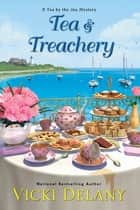 Tea & Treachery ebook by