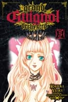 Grand Guignol Orchestra, Vol. 5 - Troubadour's Love Song ebook by Kaori Yuki, Kaori Yuki