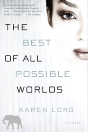 The Best of All Possible Worlds - A Novel ebook by Karen Lord