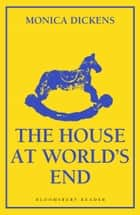 The House at World's End ebook by Monica Dickens