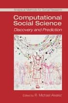 Computational Social Science - Discovery and Prediction ebook by R. Michael Alvarez
