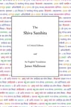The Shiva Samhita - A Critical Edition and an English Translation ebook by James Mallinson