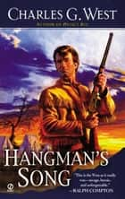 Hangman's Song ebook by Charles G. West