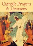 Catholic Prayers and Devotions ebook by Redemptorist Pastoral Publication