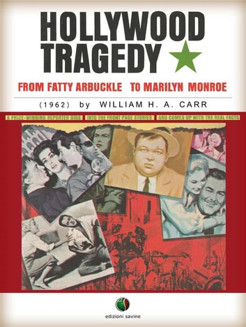 Hollywood Tragedy - from Fatty Arbuckle to Marilyn Monroe ebook by William H. A. Carr