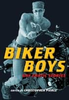 Biker Boys - Gay Erotic Stories ebook by Christopher Pierce