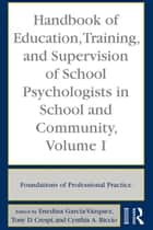 Handbook of Education, Training, and Supervision of School Psychologists in School and Community, Volume I ebook by Enedina García-Vázquez,Tony D. Crespi,Cynthia Riccio