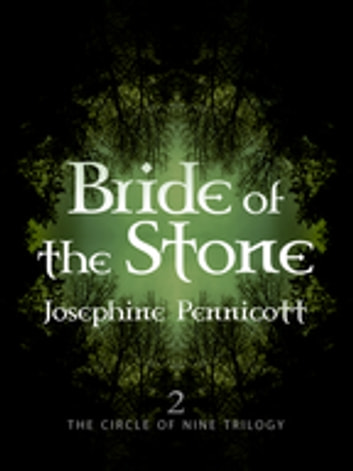 Bride of the Stone: Circle of Nine Trilogy 2 eBook by Josephine Pennicott