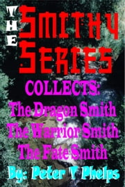 The Smithy Series ebook by Peter Phelps