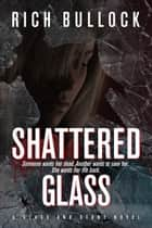 Shattered Glass ebook by Rich Bullock
