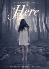 Here - On the Otherside, Book One ebook by Denise Grover Swank