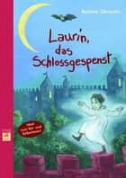 Laurin, das Schlossgespenst ebook by Bettina Obrecht, Barbara Korthues