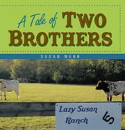 A Tale of Two Brothers ebook by Susan Webb