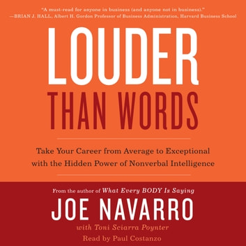 Louder Than Words - Take Your Career from Average to Exceptional with the Hidden Power of Nonverbal Intelligence audiobook by Joe Navarro,Toni Sciarra Poynter