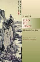 Dao De Jing - The Book of the Way ebook by Laozi
