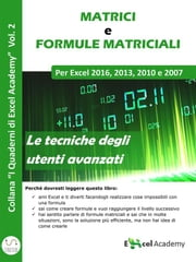 "Matrici e formule matriciali in Excel - Collana ""I Quaderni di Excel Academy"" Vol. 2 ebook by Excel Academy"
