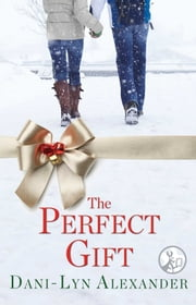 The Perfect Gift ebook by Dani-Lyn Alexander