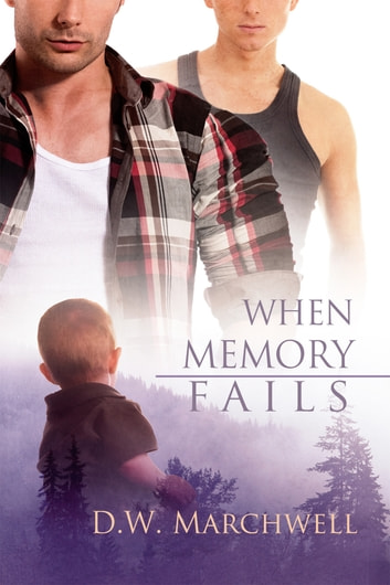 When Memory Fails ebook by D.W. Marchwell