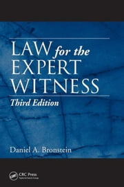 Law for the Expert Witness, Third Edition ebook by Bronstein, Daniel A.