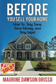 Before You Sell Your Home ebook by Maurine Grisso