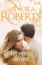 Les secrets du coeur ebook by Nora Roberts