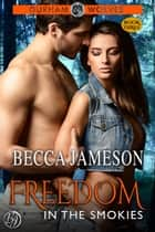 Freedom in the Smokies ebook by Becca Jameson
