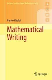 Mathematical Writing ebook by Franco Vivaldi