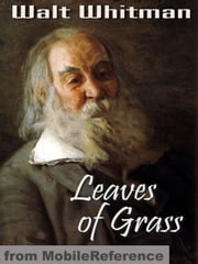 Leaves Of Grass (Mobi Classics) ebook by Walt Whitman