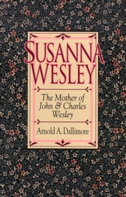 Susanna Wesley ebook by Arnold A. Dallimore