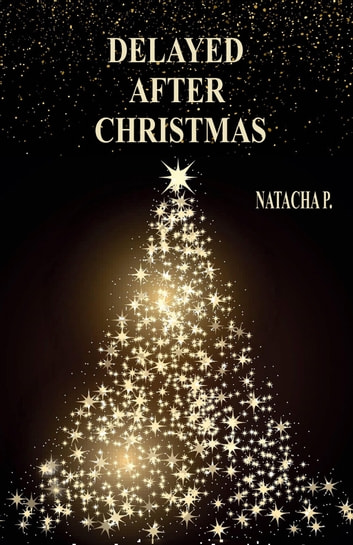 Delayed after Christmas ebook by P. Natacha