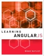 Learning AngularJS ebook by Brad Dayley