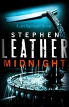 Midnight - The 2nd Jack Nightingale Supernatural Thriller ebook by Stephen Leather