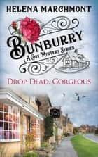 Bunburry - Drop Dead, Gorgeous - A Cosy Mystery Series ebook by