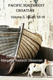 Pacific Northwest Croatian, Volume 3 ebook by Margaret Radisich Sleasman