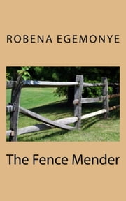 The Fence Mender ebook by Robena Egemonye