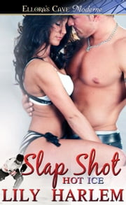 Slap Shot (Hot Ice, Book Three) ebook by Lily Harlem