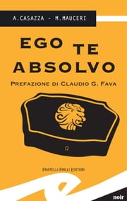 Ego te absolvo ebook by A. Casazza e M. Mauceri
