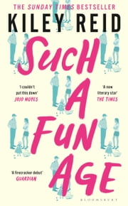 Such a Fun Age - Longlisted for the 2020 Booker Prize ebook by Kiley Reid