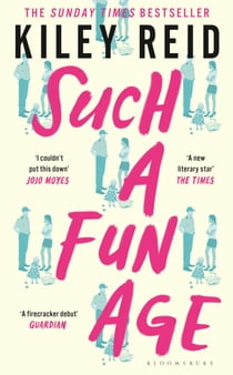 Such a Fun Age - The instant Sunday Times and New York Times bestseller ebook by Kiley Reid