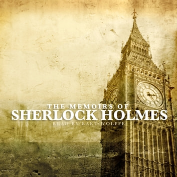 The Memoirs of Sherlock Holmes audiobook by Sir Arthur Conan Doyle