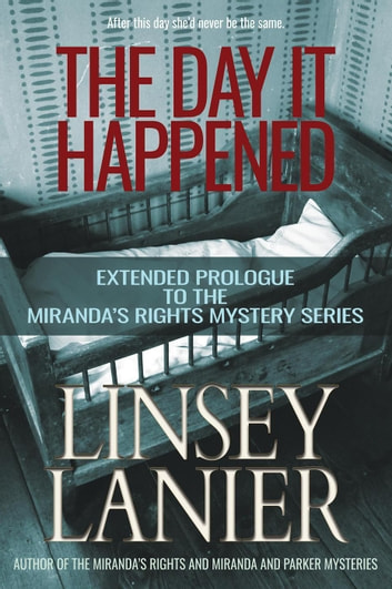 The Day It Happened - A Miranda's Rights Mystery ebook by Linsey Lanier