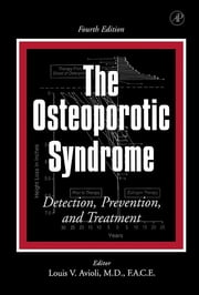 The Osteoporotic Syndrome - Detection, Prevention, and Treatment ebook by Louis V. Avioli