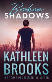 Broken Shadows - Shadows Landing #5 ebook by Kathleen Brooks