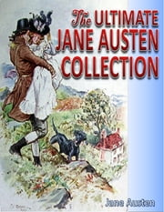The Ultimate Jane Austen Collection ebook by Jane Austen