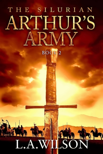 The Silurian, Book Two - Arthur's Army ebook by L.A. Wilson
