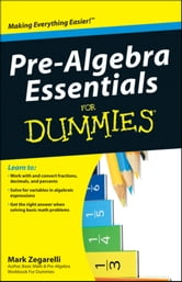 Pre-Algebra Essentials For Dummies ebook by Mark Zegarelli